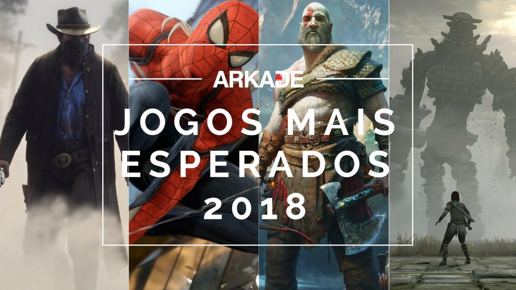 Os Jogos Mais Esperados de 2018