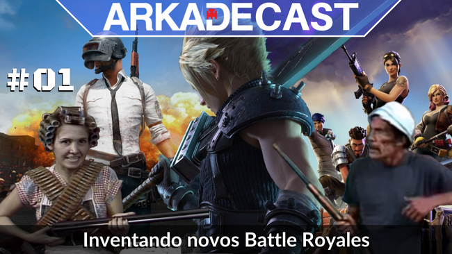 ArkadeCast #01: Inventando novos Battle Royales