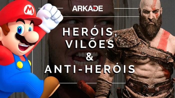 Editorial: Heróis, Vilões e Anti-Heróis. Eles são mesmo tão diferentes?