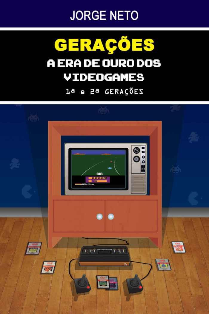 """O livro """"Gerações – A Era de Ouro dos Videogames"""" apresenta histórias e curiosidades dos primeiros games 1775129232"""
