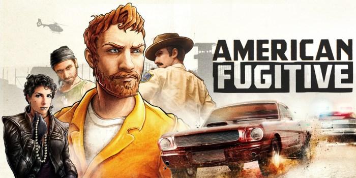 American Fugitive vai colocar toda a polícia na sua cola, confira o trailer