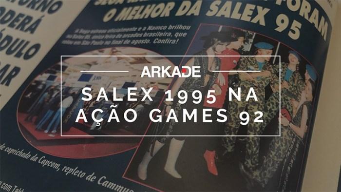 #TBTArkade - SALEX 95, a feira brasileira com games, na Ação Games de outubro de 1995