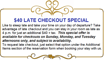 $40 late checkout special. Stay until 4 p.m. Subject to availability.