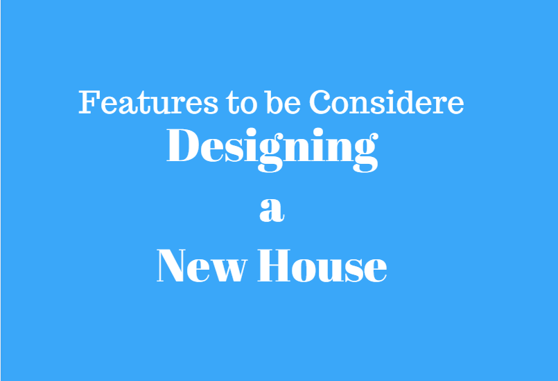 designing a new house, designing a new home, modern house planning, things to make house new,