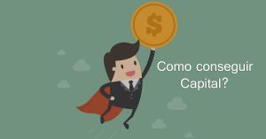 como conseguir capital