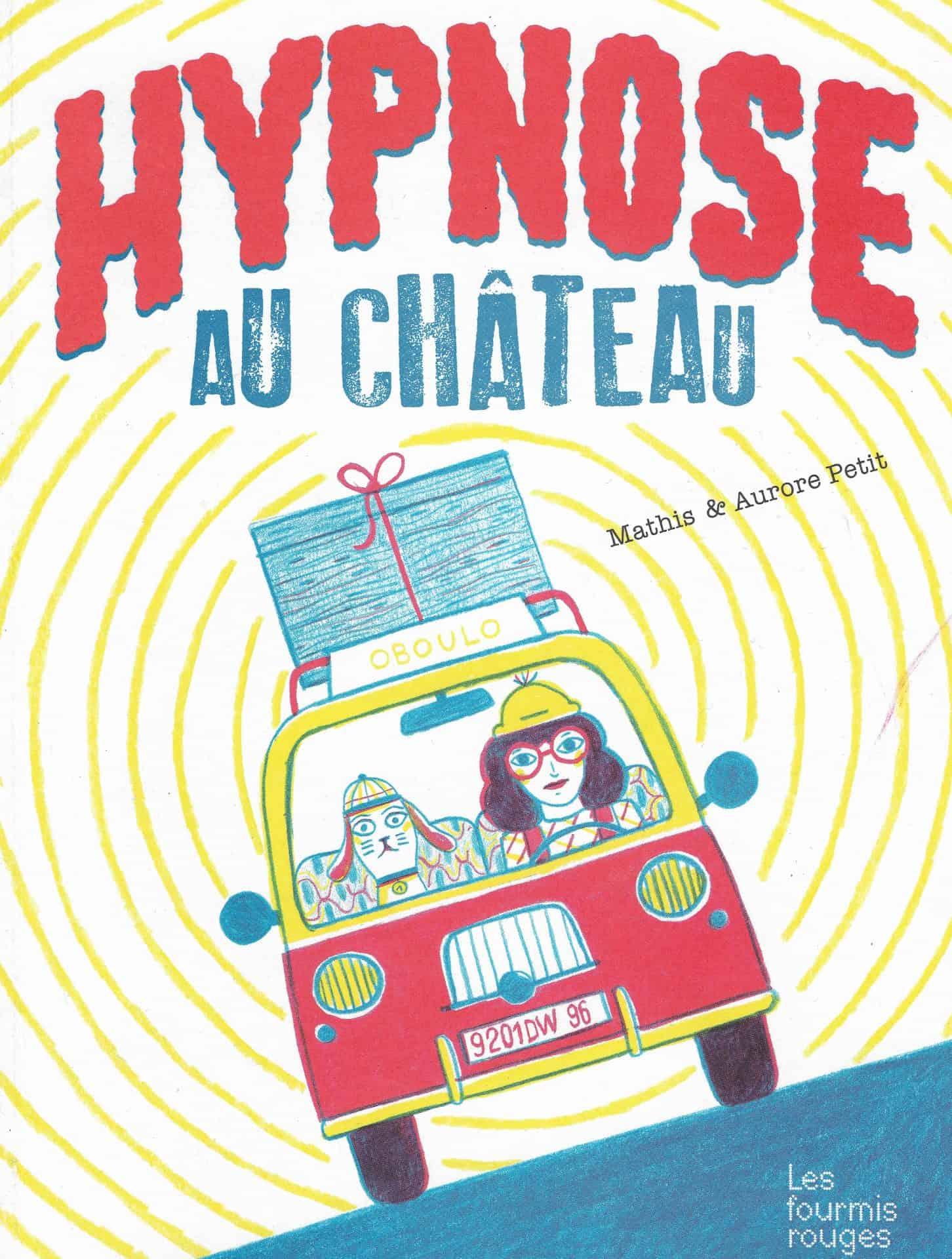 Couverture d'Hypnose au château - Mathis et Aurore Petit