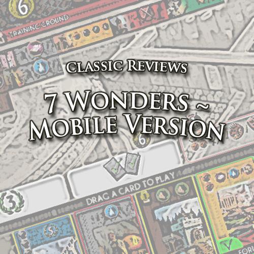 Classic Reviews: 7 Wonders mobile version
