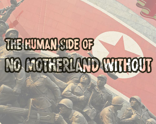 The Humanity of No Motherland Without: North Korea in Crisis and Cold War (Compass Games, 2021)