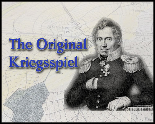Nineteenth Century Military War Games- Lieutenant von Reisswitz's Kriegsspiel