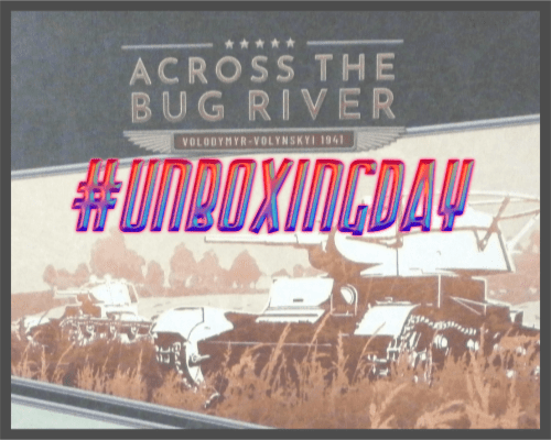 #UnboxingDay – Across the Bug River, 1941 by Vuca Simulations