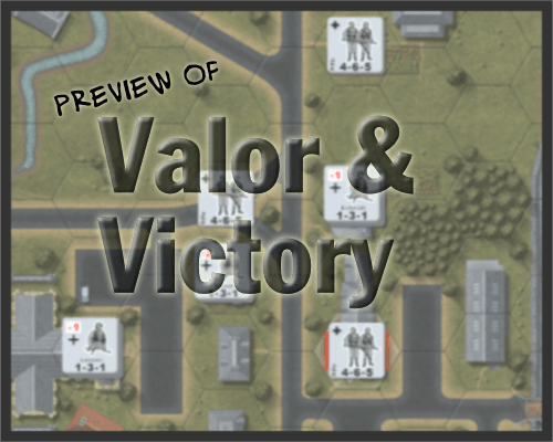 Preview of Valor & Victory from Matrix Games and Yobowargames