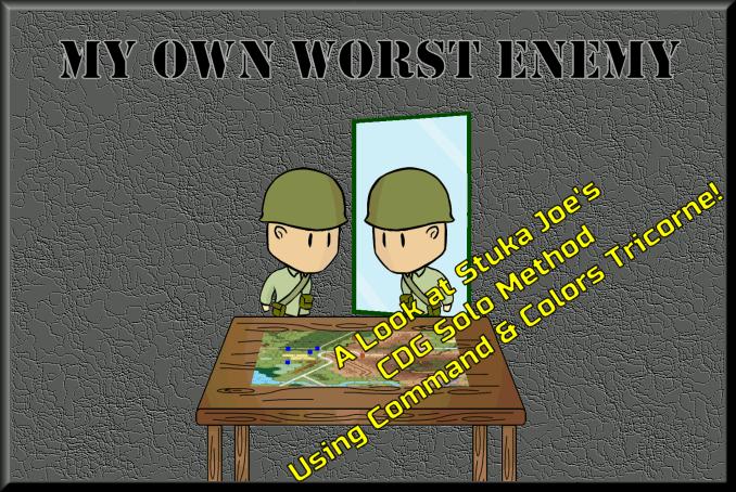 My Own Worst Enemy ~ A Look at Stuka Joe's CDG Solo Method