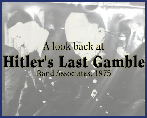 Another Bulge Game? A RetroGrognard Look at Hitler's Last Gamble: The Battle of the Bulge by David C. Isby and Rand Game Associates (1975)