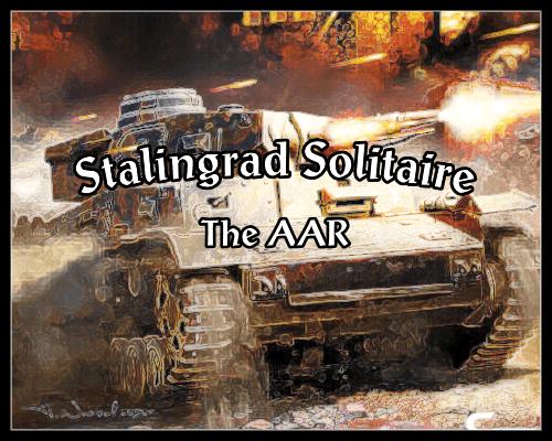 Stalingrad Solitaire ~ The AAR, part 4