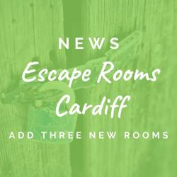 Escape Rooms Cardiff add three new rooms, promise terror
