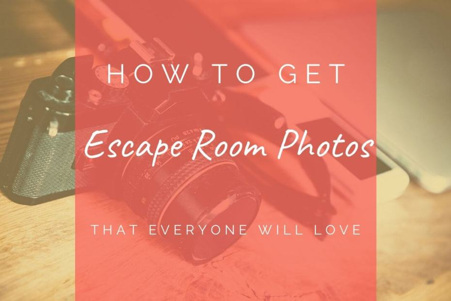 How to get Escape Room Photos that everyone will love