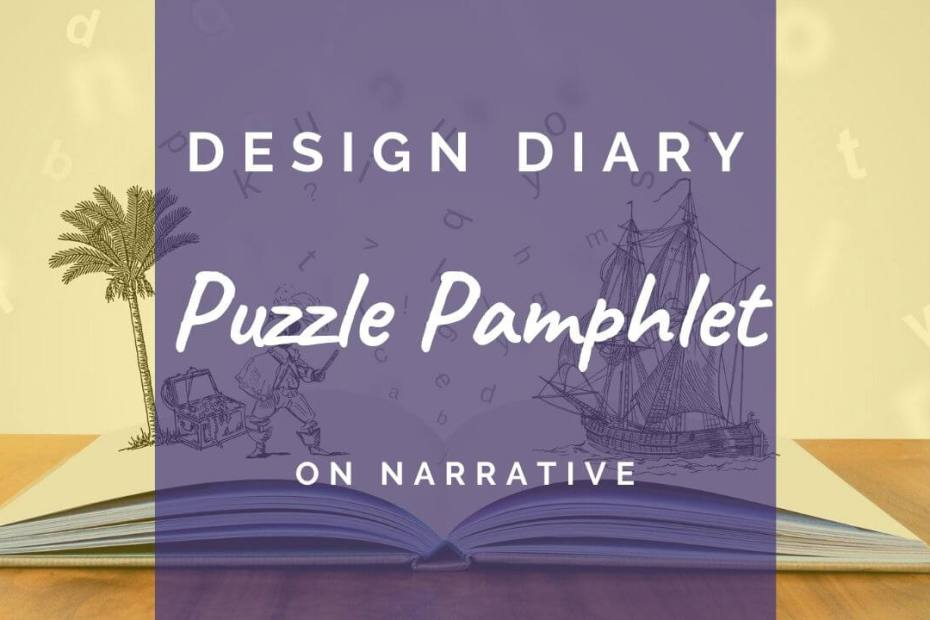 Puzzle Pamphlet Design Diary - on Narrative