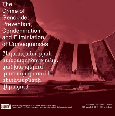 "International Conference in Yerevan: ""The Crime of Genocide: Prevention, Condemnation and Elimination of Consequences"""