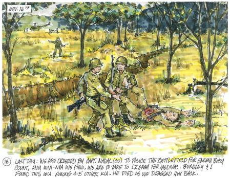 Last day: we are ordered by Capt. Nadal (CO) to police the battlefield for enemy body count, any WIA-NVA we find, we are to take to LZ X-ray for medivac. Burnley & I found this WIA among 4-5 other KIA. He died as we dragged him back.