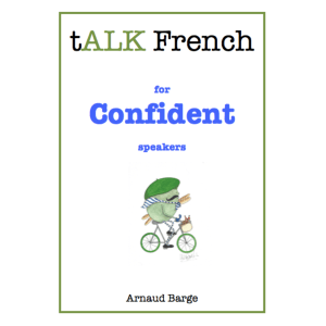tALK French for Confident Speakers