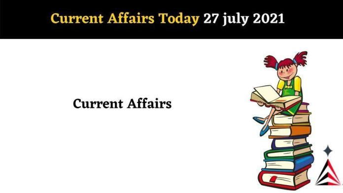 Current Affairs In Hindi Today 27 July 2021