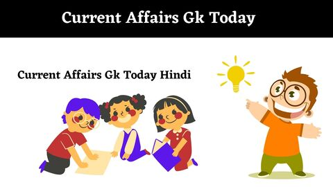 Current Affairs Gk Today 2021
