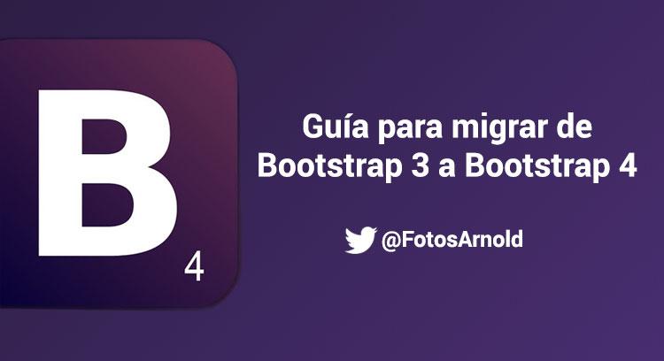 guia migrar bootstrap 3 bootstrap 4