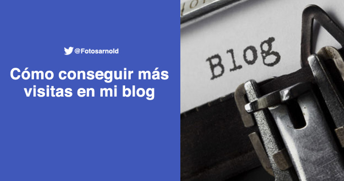 conseguir mas visitas en un blog