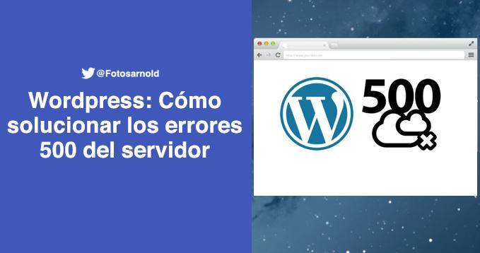 solucionar error 500 wordpress