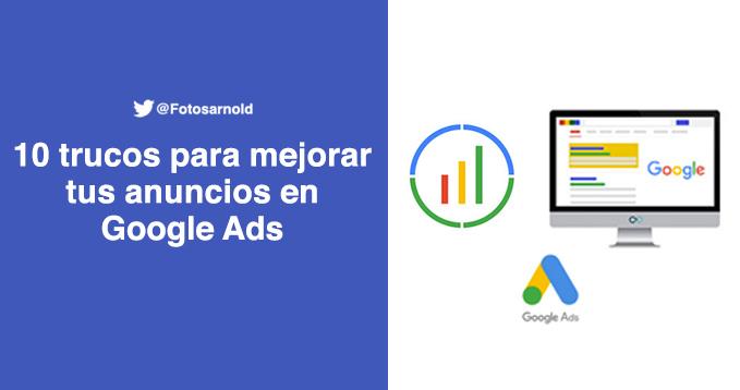 Trucos para mejorar campañas de Google Ads