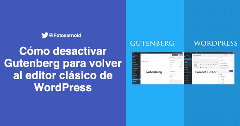como desactivar gutenberg wordpress