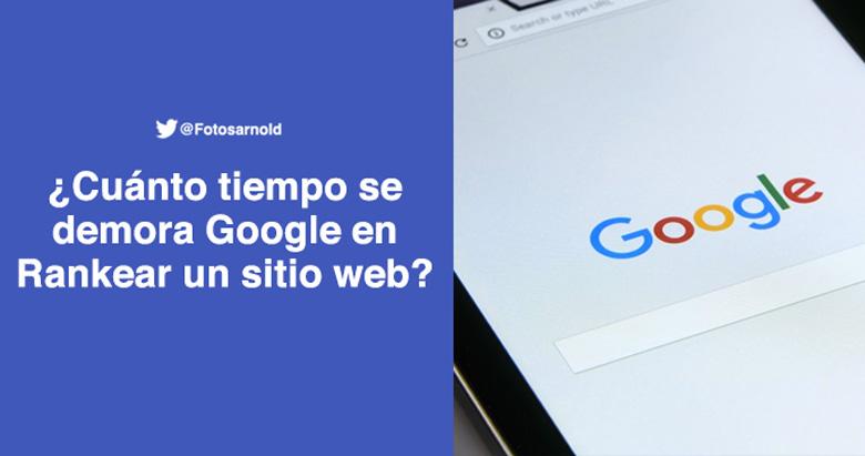 cuanto tiempo demora rankear google