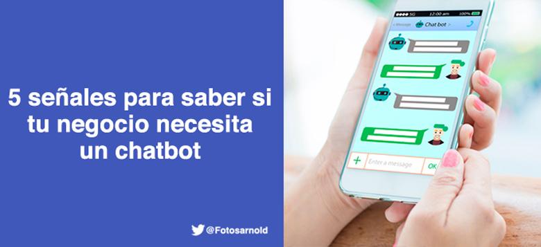señales negocio necesita chatbot