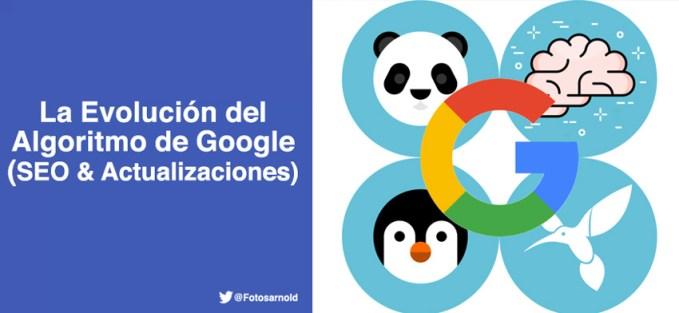 evolucion algoritmo google seo actualizaciones