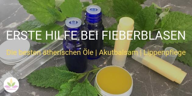 ätherische Öle gegen Fieberblasen