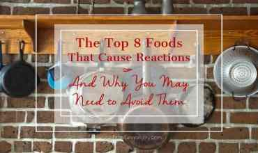 The Top 8 Foods That Cause Reactions and Why You May Need to Avoid Them