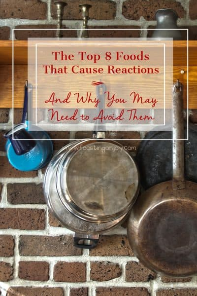 This is a guest blog post from Jennifer at Feasting on Joy about the top 8 foods that can cause reactions and explains why certain foods may need to be avoided.