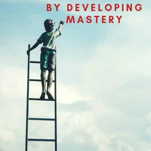 Developing Mastery