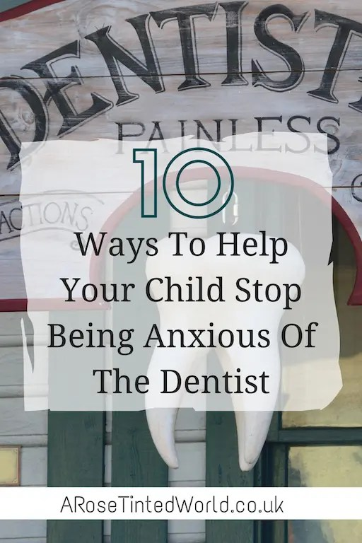 10 ways to help your child not be anxious at the dentist
