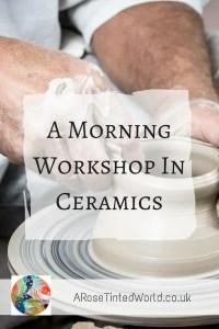 A Morning Workshop in Ceramics