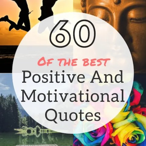 60 Positive Motivational Quotes