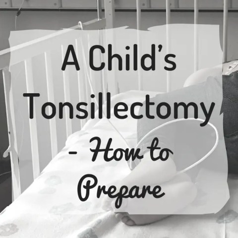 A Child's Tonsillectomy – How to Prepare