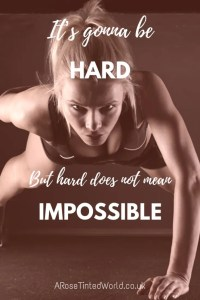 60 Positive Motivational Quotes - it is going to be hard, but hard does not mean impossible