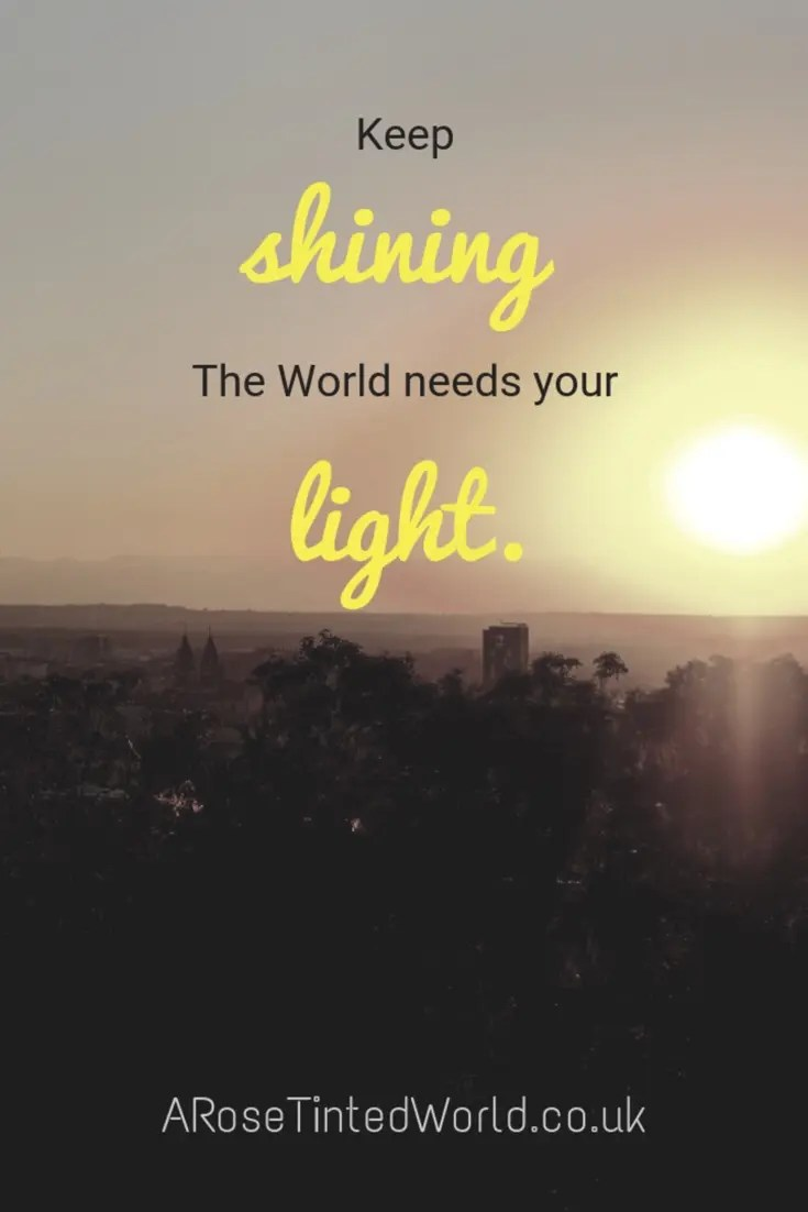 60 Positive Motivational Quotes - keep shining, the world needs your light