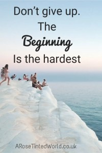 60 Positive Motivational Quotes - don't give up - the beginning is the hardest