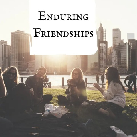 Enduring Friendships