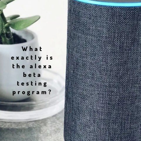 What Exactly Is The Alexa Beta Testing Program?
