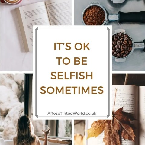 It's Okay To Be Selfish Sometimes!