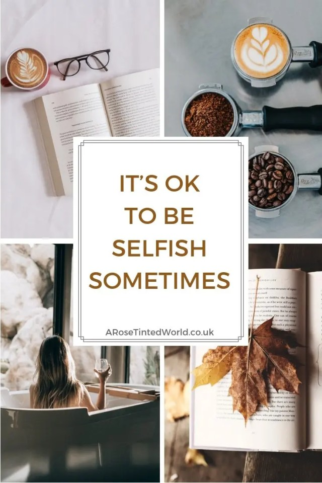 It's Okay To Be Selfish Sometimes!
