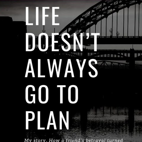 Life Doesn't Always Go To Plan – My Story & New Guest Series